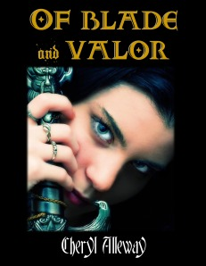Of Blade and Valor, by Cheryl Alleyway.